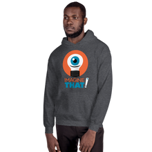 Load image into Gallery viewer, Imagine That - Unisex Hoodie