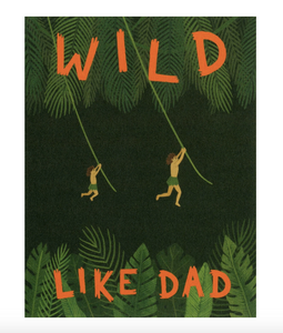 Wild Like Dad Card