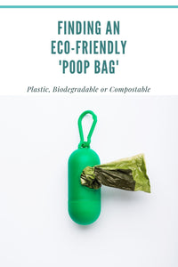 Finding an Eco-Friendly 'Poop-Bag'