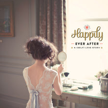 Load image into Gallery viewer, Happily Ever After...a (self) love story