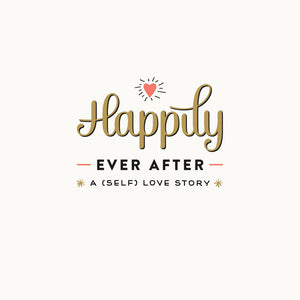 Happily Ever After...a (self) love story