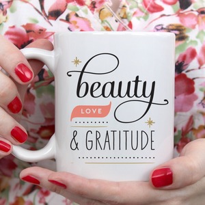 Beauty Love + Gratitude Mug