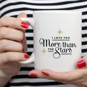 I Love You More Than The Stars Mug