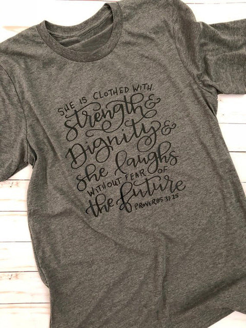 She is Clothed with Strength and Dignity T-Shirt  - Inspiration Tee Shirt