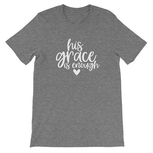 His Grace is Enough T-shirt women fashion