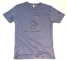 Load image into Gallery viewer, unusual and witty blue t-shirt, unique and cool t-shirt my leg hurts