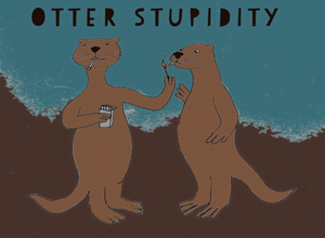 Otter Stupidity greeting card