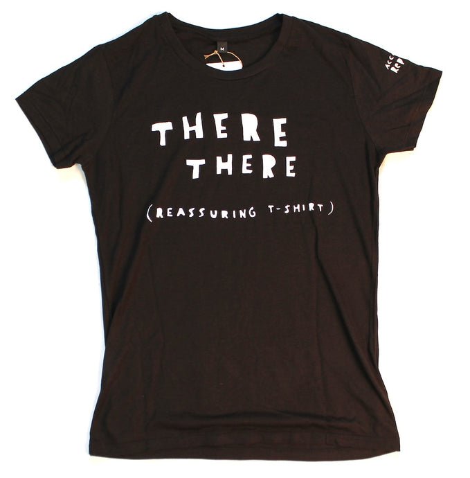 Re-assuring t-shirt, original, funny and cool design. Female fit.