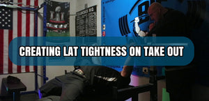Creating Lat Tightness On Take Out