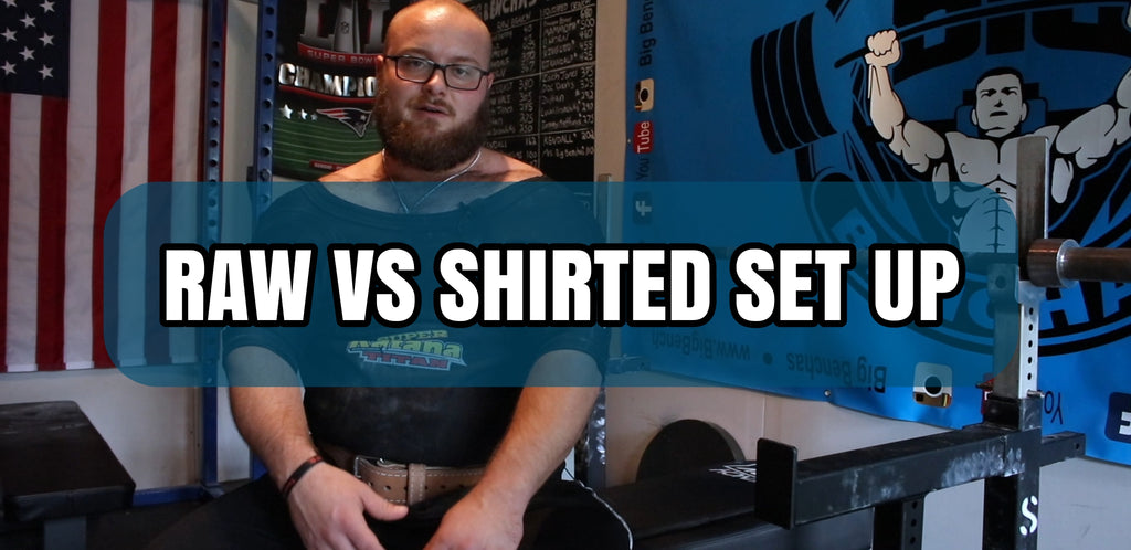 Raw vs Shirted Set Up