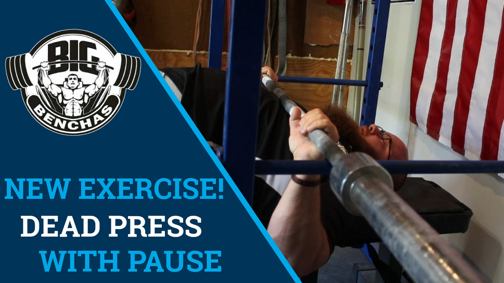 New Bench Press Powerlifting Exercise! (Dead Press With Pause)