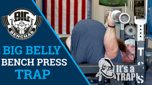 Avoid This Bench Press Mistake If You Have A Bench Belly!