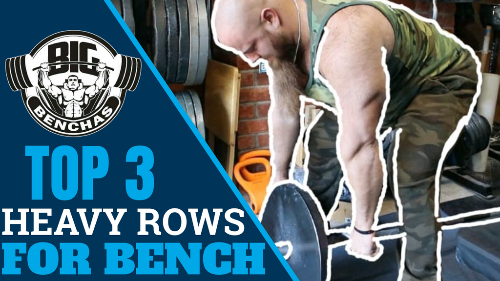 Top 3 Heavy Row Variations For Bench Press
