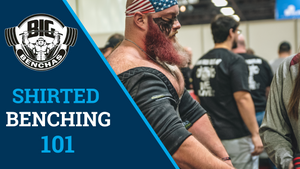 Shirted Benching 101