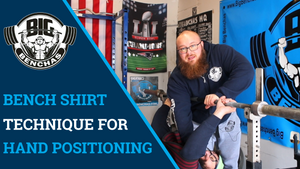 Bench Shirt Technique For Hand Positioning