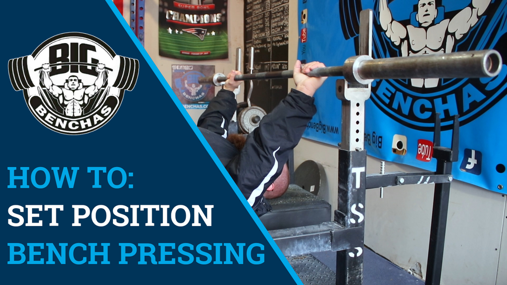 How To: Set Position Bench Pressing