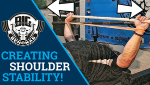 How To Create Shoulder Stability In The Bench Press