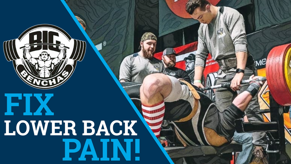 Fix Lower Back Pain In The Bench Press!