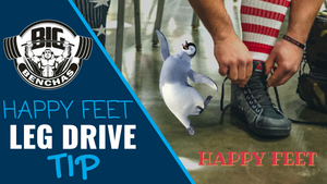 Happy Feet Leg Drive Tip