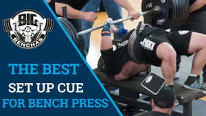The Best Set Up Cue For Bench Pressing