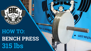How To: Bench 315 lbs
