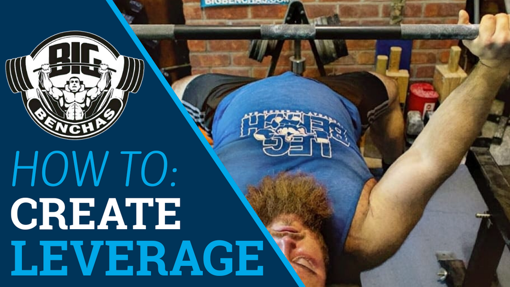 How To: Create Leverage On The Bench Press