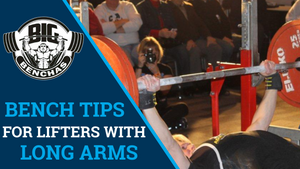 Tips For Lifters Benching With Long Arms