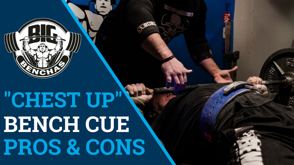 "Pros & Cons of ""Chest Up"" Bench Cue"