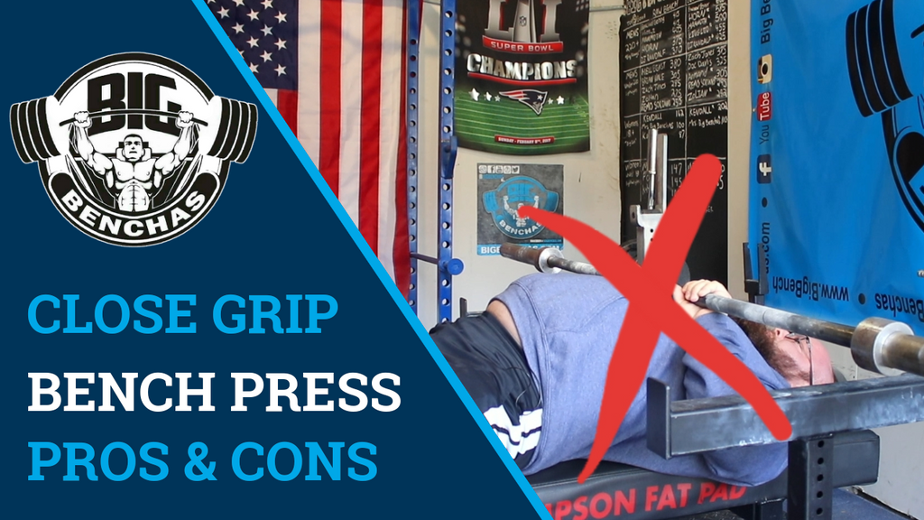 Close Grip Benching Pros & Cons