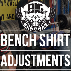 Bench Shirt Adjustments
