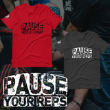 Pause Your Reps (T Shirt) - Big Benchas