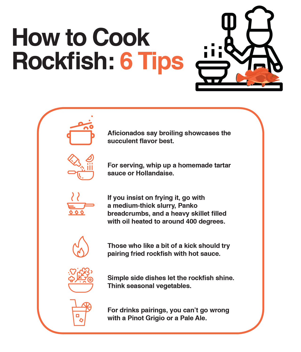 Here are six tips on how to cook rockfish.