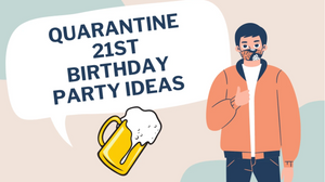 Creative Quarantine 21st Birthday Party Ideas at home!