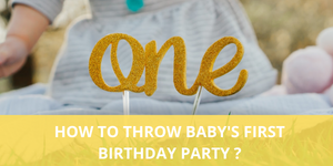 How to throw a baby's  first birthday party