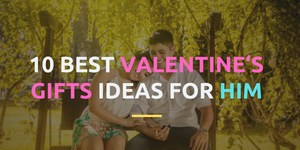 10 Best Valentine's Gifts Ideas for him!