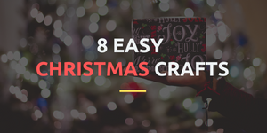 8 EASY CHRISTMAS CRAFTS