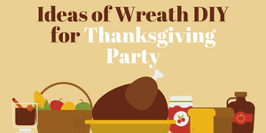 Ideas of Wreath DIY for Thanksgiving Party