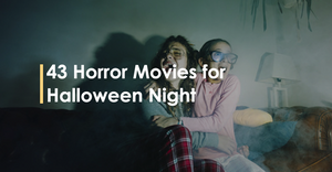 43 Horror Movies for Halloween Night