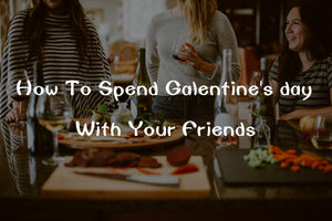 Perfect Ideas on how to spend Galentine's day with your girls
