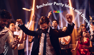 The Ultimate Guide to Bachelor Party Planning and Decorations