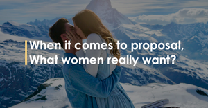 When it comes to proposal, what women really want?
