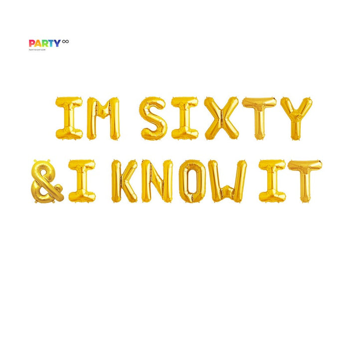 Im Sixty & I Know it Balloon Banner