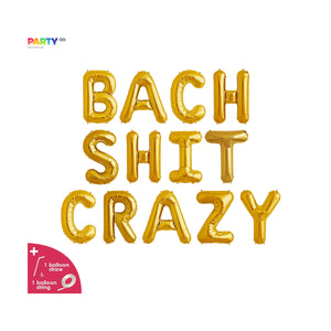 """Bach Shit Crazy"" Balloon 