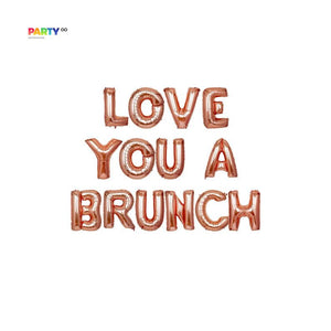 """Love you like a brunch"" balloon banner 
