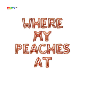 """Where My Peaches At"" Balloon Banner"