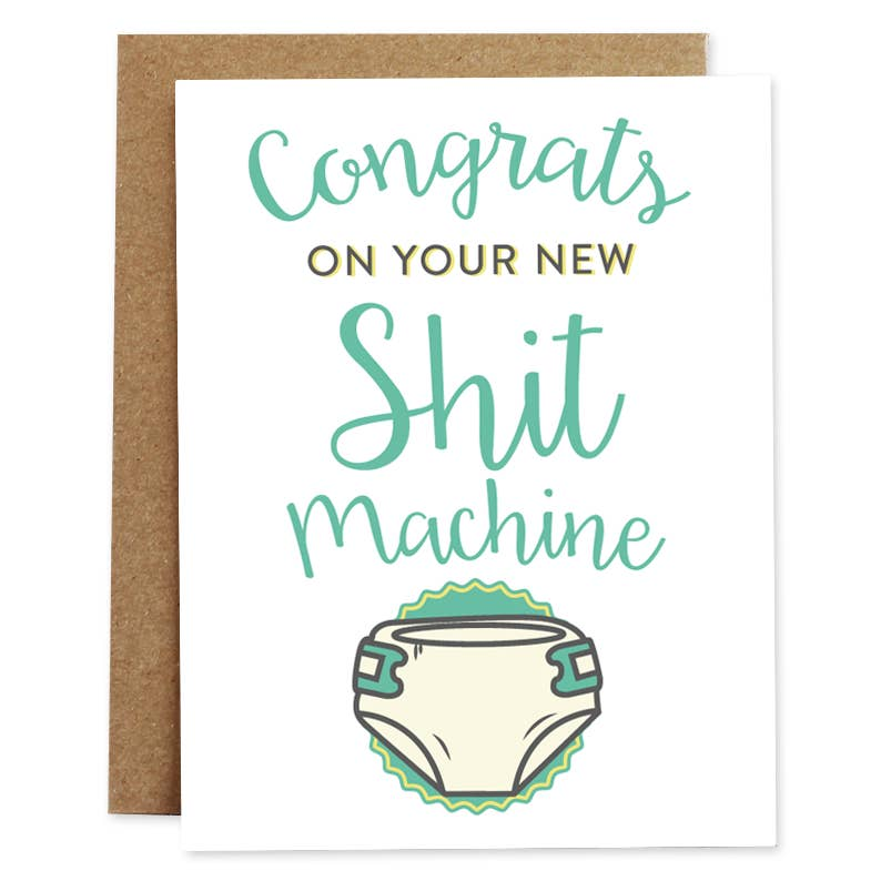 Congrats On Your New Shit Machine