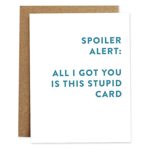 Spoiler Alert: All I Got You Is This Stupid Card