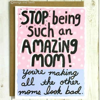 Stop being such an amazing mom! You're making all the other moms look bad