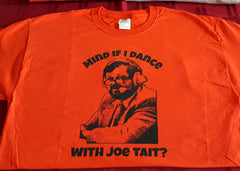 'Mind if I Dance with Joe Tait?',T-Shirt (Medium, Orange)