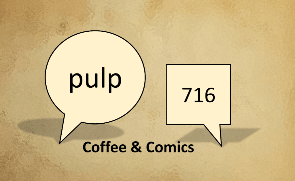 New Kids on the Retro Block: Welcome Pulp 716 Coffee and Comics!